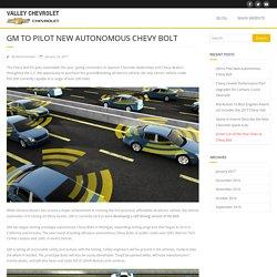 GM to Pilot New Autonomous Chevy Bolt