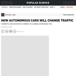 How Autonomous Cars Will Change Traffic