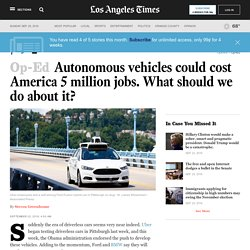 Autonomous vehicles could cost America 5 million jobs. What should we do about it?