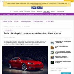 Tesla : l'Autopilot pas en cause dans l'accident mortel