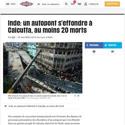 Inde: un autopont s'effondre à Calcutta, au moins 20 morts