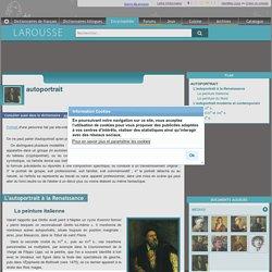 Autoportrait, dans Encyclopédie Larousse.fr