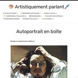Autoportrait en boîte – Artistiquement parlant