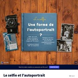 Le selfie et l'autoportrait