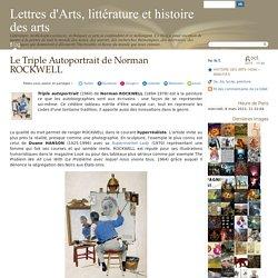 Le Triple Autoportrait de Norman ROCKWELL - Lettres d'Arts, littérature et histoire des arts