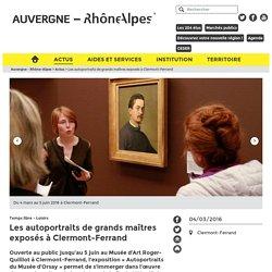 Les autoportraits de grands maîtres exposés à Clermont-Ferrand
