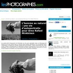 L'homme au naturel : une vie d'autoportraits pour Arno Rafael Minkkinen