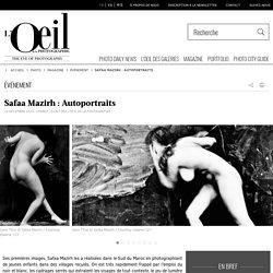 Safaa Mazirh : Autoportraits - L'Œil de la photographie