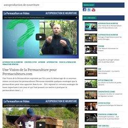 autoproduction de nourriture Archives - La Permaculture en Vidéos