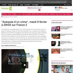 Autopsie d'un crime, mardi 9 février à 20h55 sur France 2