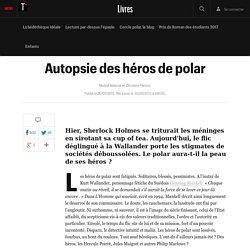 Autopsie des héros de polar