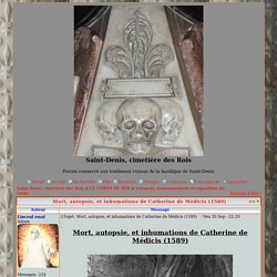 Mort, autopsie, et inhumations de Catherine de Médicis (1589)