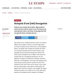 Autopsie d'une (néo) bourgeoise - Le Temps