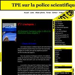 1°/ L'Autopsie - TPE sur la police scientifique