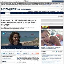 """La autora de la foto de Aylan espera que su impacto ayude a hallar """"una solución"""""""