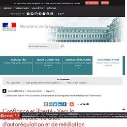 Confiance et liberté - Vers la création d'une instance d'autorégulation et de médiation de l'information