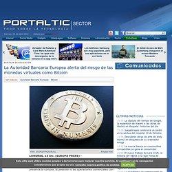 La Autoridad Bancaria Europea alerta del riesgo de las monedas virtuales como Bitcoin