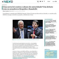 Uma nova lei contra o abuso de autoridade? Um debate com os senadores Requião e Randolfe - Nexo Jornal