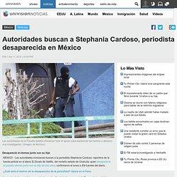 Autoridades buscan a Stephanía Cardoso, periodista desaparecida en México