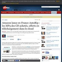 Amazon lance en France AutoRip : les MP3 des CD achetés sont offerts en téléchargement dans le cloud