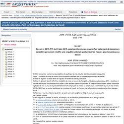 2015-717 du 23 juin 2015 autorisant la mise en œuvre d'un traitement de données à caractère personnel relatif à une enquête nationale portant sur les risques psychosociaux au travail