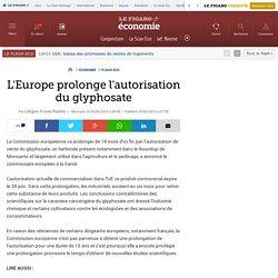 L'Europe prolonge l'autorisation du glyphosate