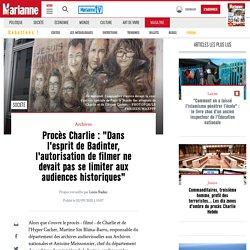 """Procès Charlie : """"Dans l'esprit de Badinter, l'autorisation de filmer ne devait pas se limiter aux audiences historiques"""""""