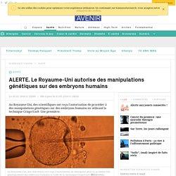 1ère autorisation de manipulation génétique d'embryons humains au Royaume-Uni
