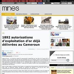 1892 autorisations d'exploitation d'or déjà délivrées au Cameroun