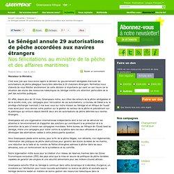 GREENPEACE 04/05/12 Le Sénégal annule 29 autorisations de pêche accordées aux navires étrangers