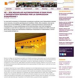 UE – Dix nouvelles autorisations d'OGM pour l'importation données par la Commission européenne!