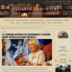 J.K. Rowling autorise les enseignants à utiliser Harry Potter en classe virtuelle.