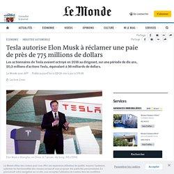 Tesla autorise Elon Musk à réclamer une paie de près de 775millions de dollars