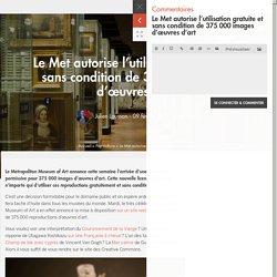 Le Met autorise l'utilisation gratuite et sans condition de 375 000 images d'œuvres d'art