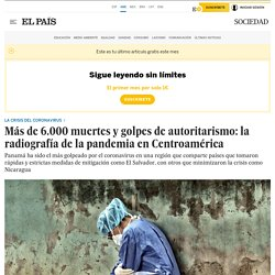 Más de 6.000 muertes y golpes de autoritarismo: la radiografía de la pandemia en Centroamérica
