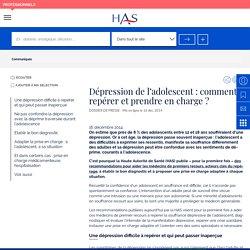 Haute Autorité de Santé - Dépression de l'adolescent : comment repérer et prendre en charge ?