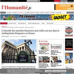 L'Autorité des marchés financiers met enfin son nez dans le trading haute fréquence en France