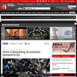 Chine: à Hong Kong, les autorités haussent le ton - Asie-Pacifique