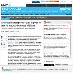 Apple solicita una patente para impedir los usos no autorizados de sus teléfonos · ELPAÍS.com