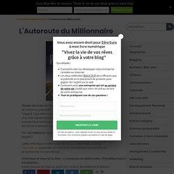 L'AUTOROUTE DU MILLIONNAIRE Résumé et Avis - MJ DeMarco