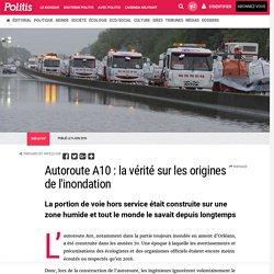 Autoroute A10 : la vérité sur les origines de l'inondation par Claude-Marie Vadrot