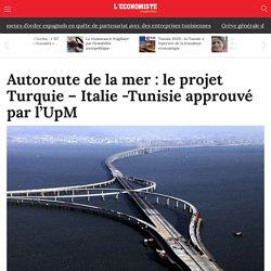 Autoroute de la mer : le projet Turquie - Italie -Tunisie approuvé par l'UpM