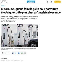 Autoroute : quand faire le plein pour sa voiture électrique coûte plus cher qu'un plein d'essence