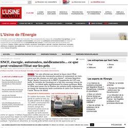 SNCF, énergie, autoroutes, médicaments... ce que peut vraiment l'Etat sur les prix - L'Usine de l'Energie