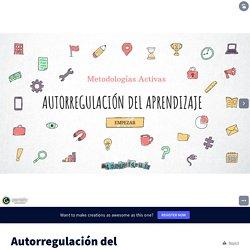 Autorregulación del Aprendizaje by David Ruiz on Genially