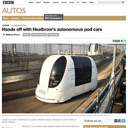 Autos - Hands off with Heathrow's autonomous pod cars
