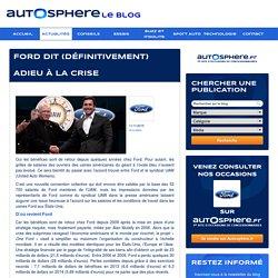 Autosphère - Le Blog - Ford dit (définitivement) adieu à la crise