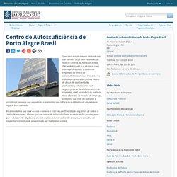 Centro de Autossuficiência de Porto Alegre Brasil - Centro de Empregos