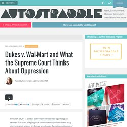 Dukes v. Wal-Mart and What the Supreme Court Thinks About Oppression