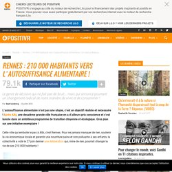 POSITIVR 08/07/16 Rennes : 210 000 habitants vers l'autosuffisance alimentaire !
